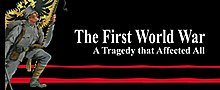 The First World War. A Tragedy that Affected All.